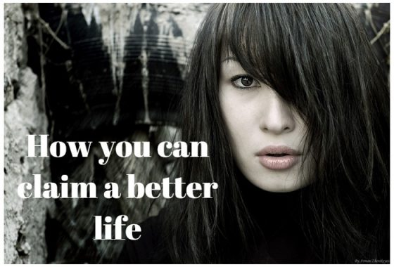 How to claim a better life